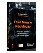 Fake News e Regulação - 1ª Edição - Nery Advogados