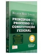 Princípios do Processo na Constituição Federal - 13ª Edição - Nery Advogados